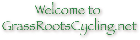 Welcome to GrassRootsCycling.net